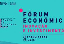 InvestBraga promove Fórum Económico